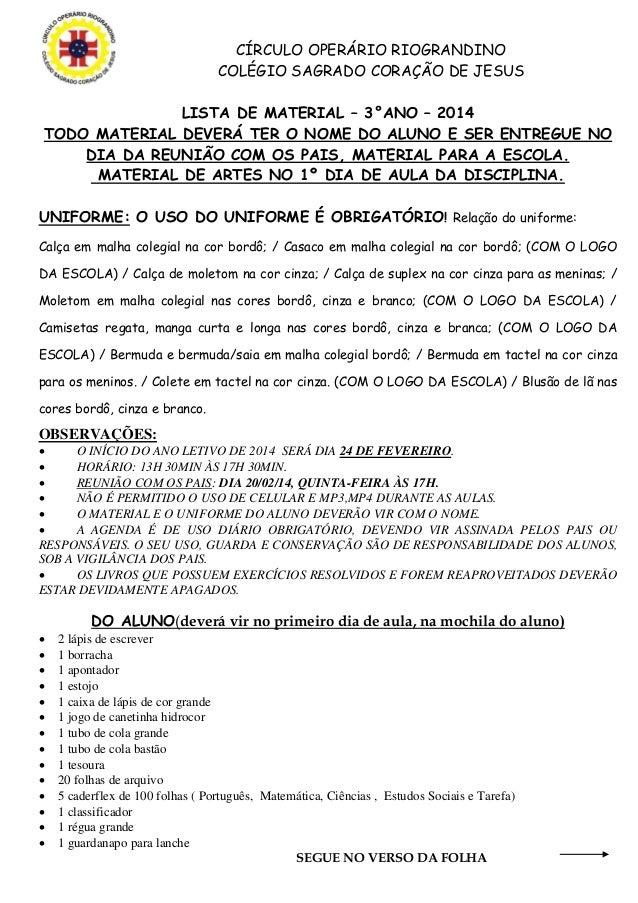 CÍRCULO OPERÁRIO RIOGRANDINO COLÉGIO SAGRADO CORAÇÃO DE JESUS LISTA DE MATERIAL – 3°ANO – 2014 TODO MATERIAL DEVERÁ TER O ...