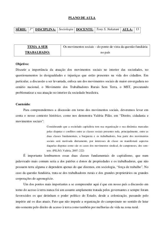 PLANO DE AULASÉRIE: 3º DISCIPLINA: Sociologia DOCENTE: Tony S. Nakatani AULA: 13TEMA A SERTRABALHADO:Os movimentos sociais...