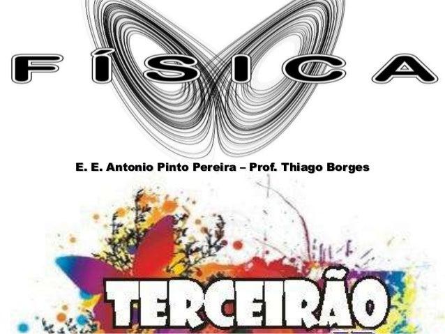 E. E. Antonio Pinto Pereira – Prof. Thiago Borges