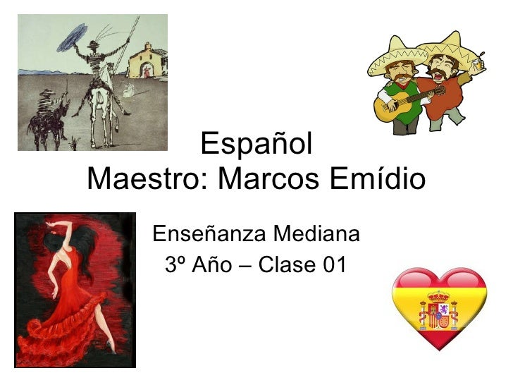 Español Maestro: Marcos Emídio Enseñanza Mediana 3º Año – Clase 01