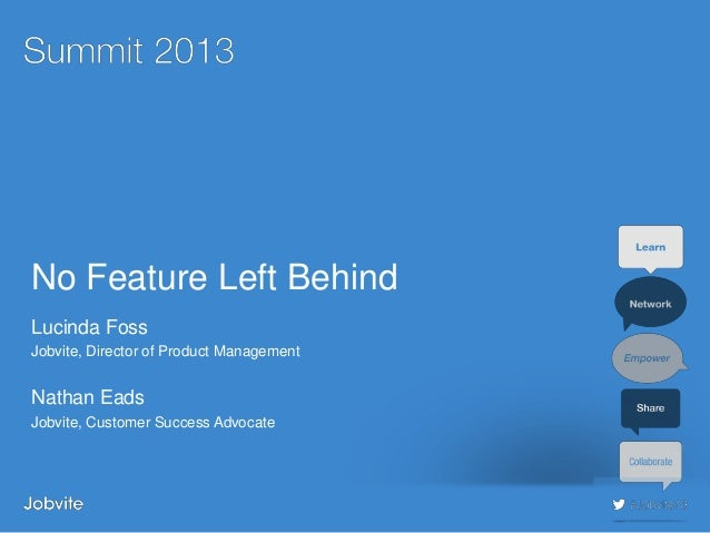 Summit 2013 - Adv3: No Feature Left Behind - Making Most of Jobvite