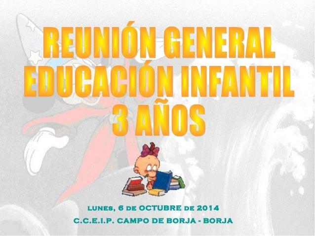 lunes, 6 de OCTUBRE de 2014  C.C.E.I.P. CAMPO DE BORJA - BORJA