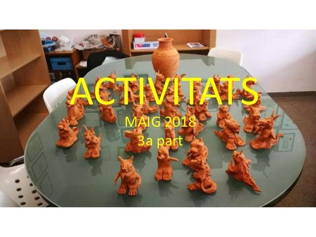 ACTIVITATS MAIG 2018 3a part