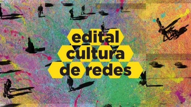 não são só 3 editaisNÃO SÃO SÓ 3 EDITAIS. É UMA POLÍTICA CULTURAL Rede Cultura Viva: política para quem não ganhar os edit...