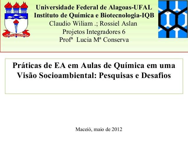 Universidade Federal de Alagoas-UFAL     Instituto de Química e Biotecnologia-IQB           Claudio Wiliam .; Rossiel Asla...