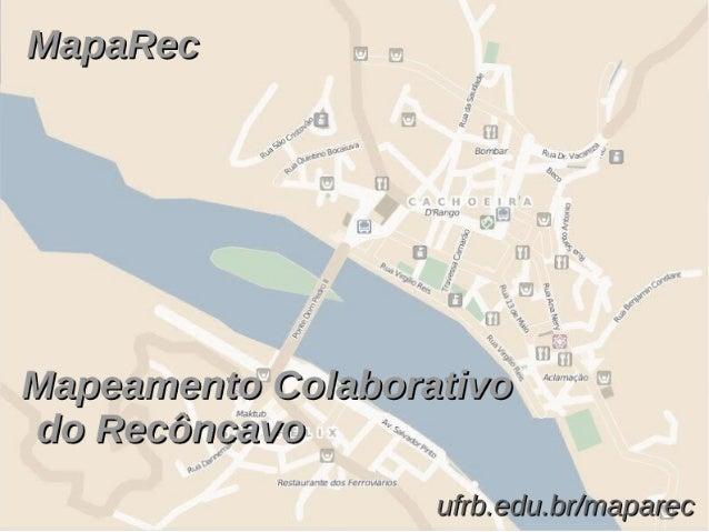 Projeto Mapeamento Cartográfico Colaborativo do Reconcavo no Festival CulturaDigital.Br