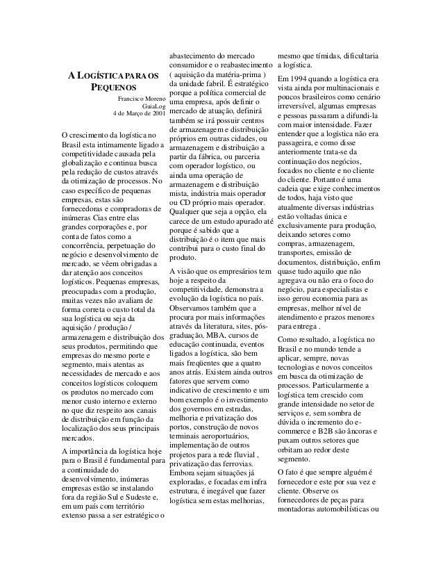 ALOGÍSTICA PARA OSPEQUENOSFrancisco MorenoGuiaLog4 de Março de 2001O crescimento da logística noBrasil esta intimamente li...
