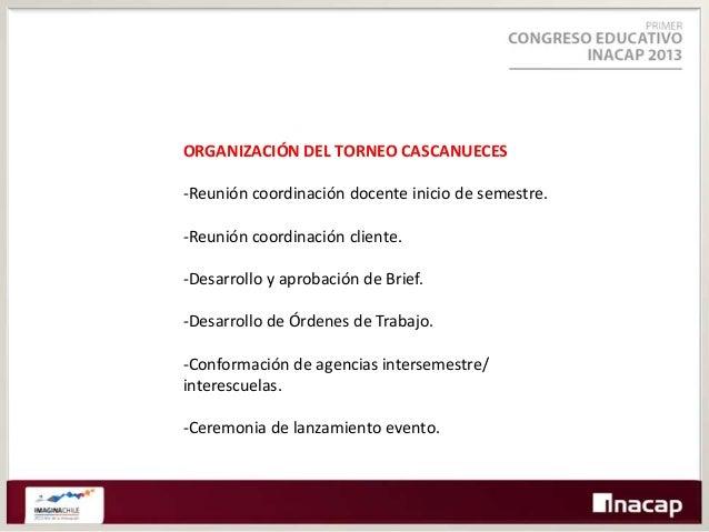 DESARROLLO DEL TORNEO CASCANUECES -Una semana completa de actividades conjuntas.  -Participan todas las asignaturas y doce...
