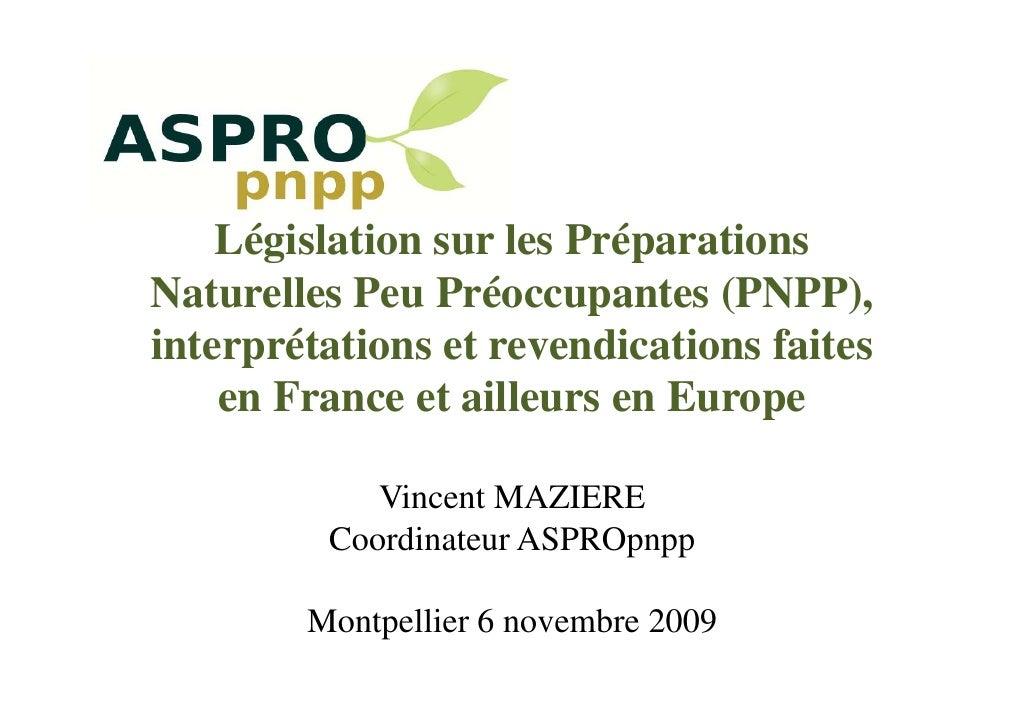 Législation sur les Préparations Naturelles Peu Préoccupantes (PNPP), interprétations et revendications faites     en Fran...