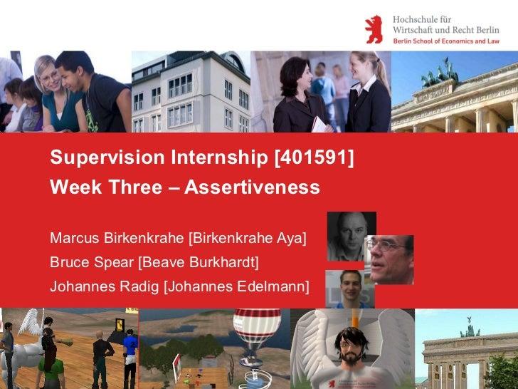 Supervision Internship [401591]Week Three – AssertivenessMarcus Birkenkrahe [Birkenkrahe Aya]Bruce Spear [Beave Burkhardt]...