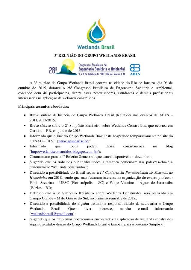 3ª REUNIÃO DO GRUPO WETLANDS BRASIL A 3ª reunião do Grupo Wetlands Brasil ocorreu na cidade do Rio de Janeiro, dia 06 de o...