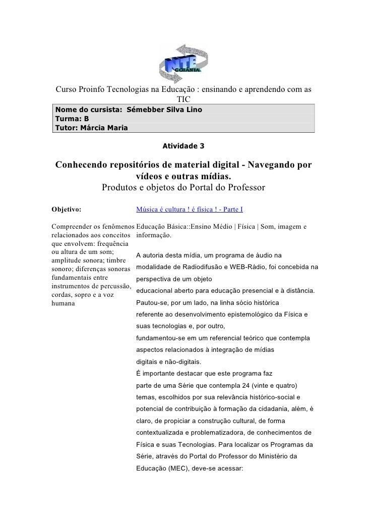 Curso Proinfo Tecnologias na Educação : ensinando e aprendendo com as                                 TIC Nome do cursista...