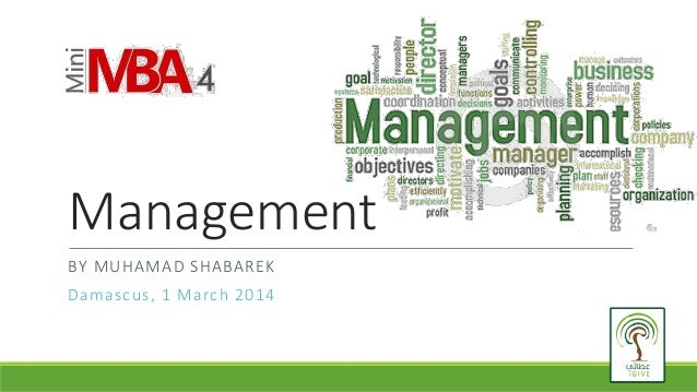 Management BY MUHAMAD SHABAREK Damascus, 1 March 2014