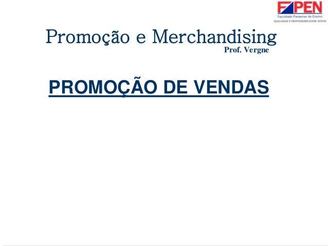 PROMOÇÃO DE VENDAS Promoção e Merchandising Prof. Vergne