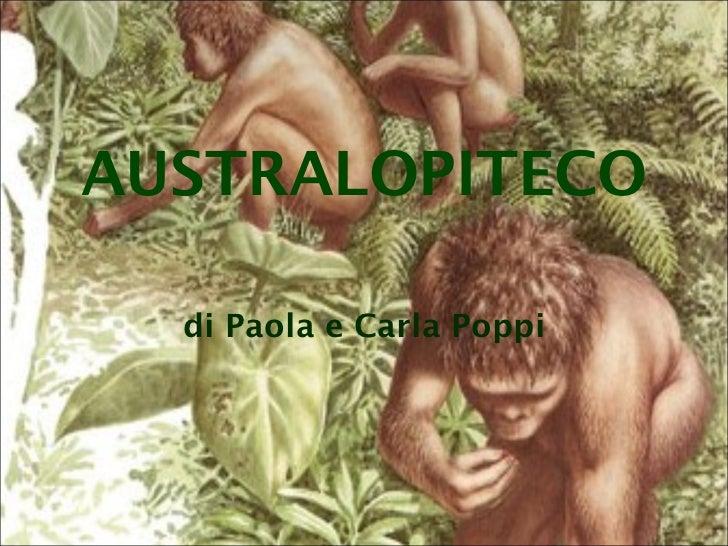 di Paola e Carla Poppi AUSTRALOPITECO