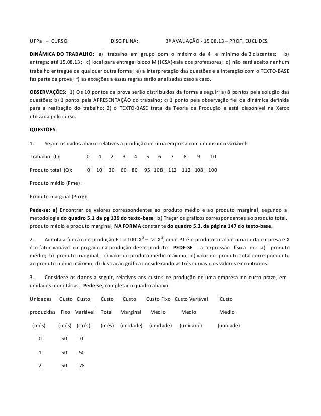 UFPa – CURSO: DISCIPLINA: 3ª AVALIAÇÃO - 15.08.13 – PROF. EUCLIDES. DINÂMICA DO TRABALHO: a) trabalho em grupo com o máxim...