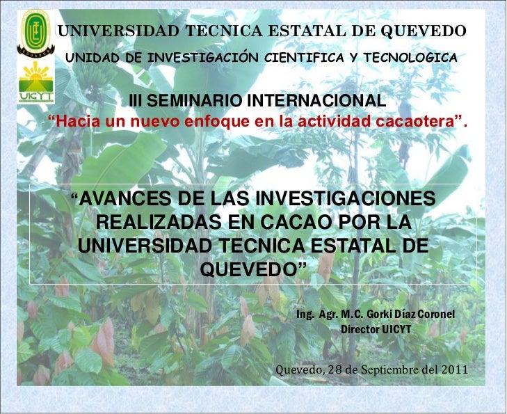 UNIVERSIDAD TECNICA ESTATAL DE QUEVEDO  UNIDAD DE INVESTIGACIÓN CIENTIFICA Y TECNOLOGICA          III SEMINARIO INTERNACIO...