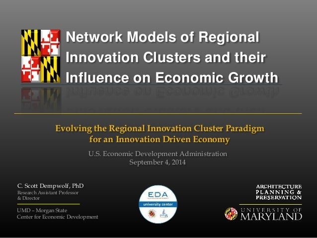 Network Models of Regional  Innovation Clusters and their  Influence on Economic Growth  Evolving the Regional Innovation ...