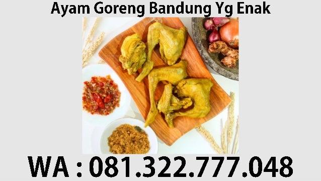 Wa 081 322 777 048 Ayam Goreng Bandung Yg Enak