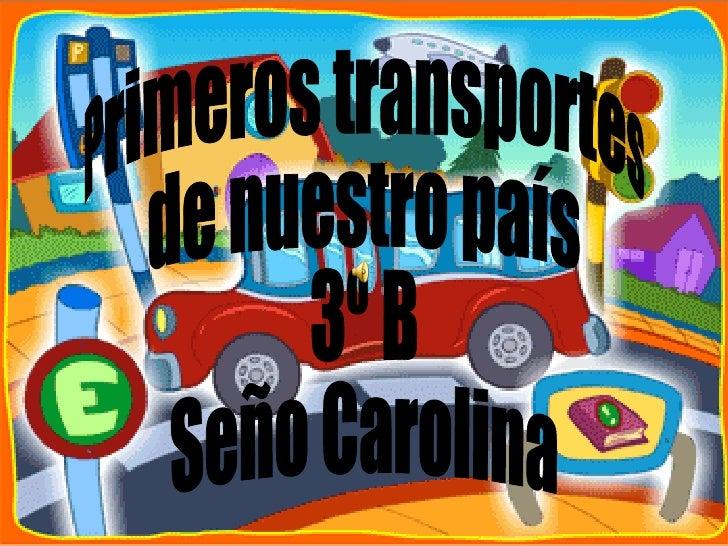 Primeros transportes de nuestro país 3º B Seño Carolina