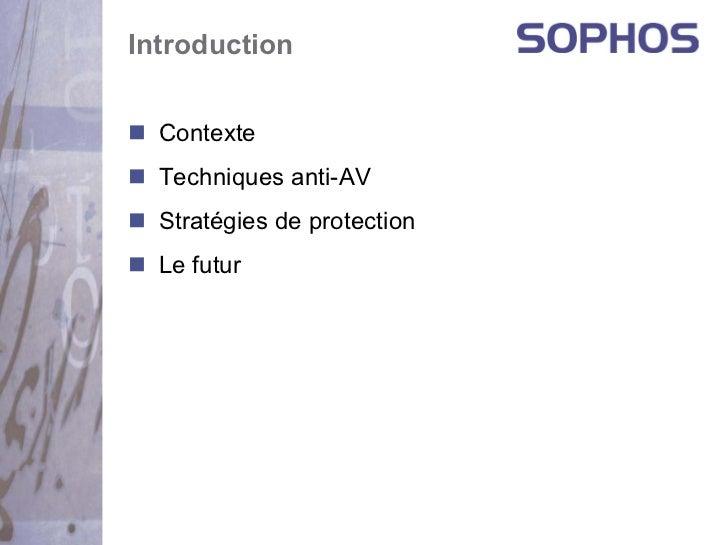 Introduction  Contexte  Techniques anti-AV  Stratégies de protection  Le futur