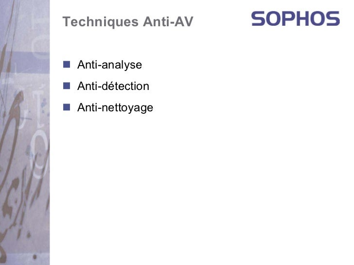 Techniques Anti-AV  Anti-analyse  Anti-détection  Anti-nettoyage