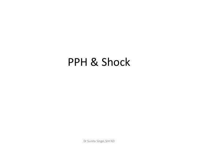 PPH & ShockDr Sunita Singal,SJH ND