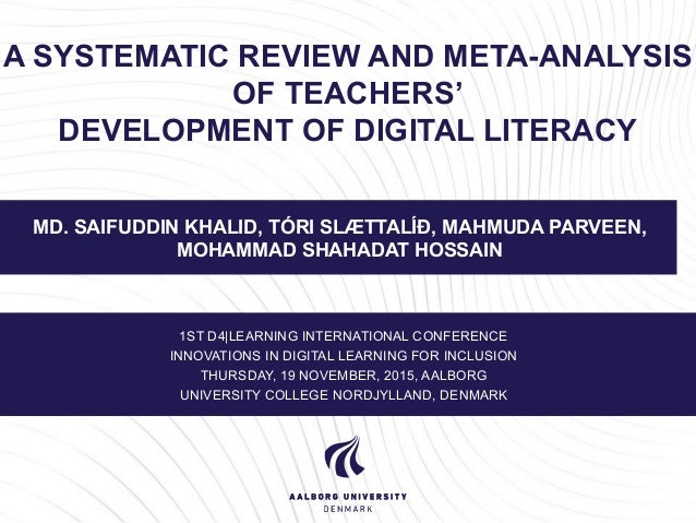 A SYSTEMATIC REVIEW AND META-ANALYSIS OF TEACHERS' DEVELOPMENT OF DIGITAL LITERACY MD. SAIFUDDIN KHALID, TÓRI SLÆTTALÍÐ, M...