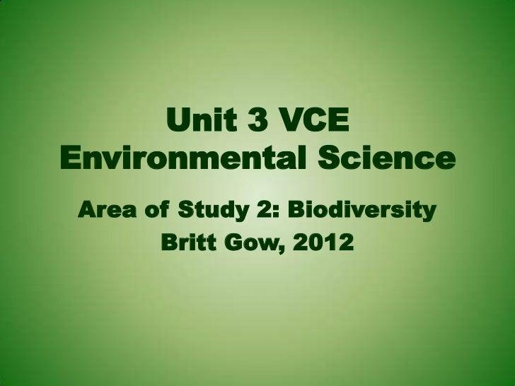 Unit 3 VCEEnvironmental Science Area of Study 2: Biodiversity       Britt Gow, 2012