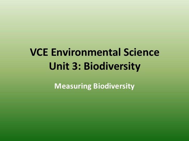 VCE Environmental Science   Unit 3: Biodiversity    Measuring Biodiversity