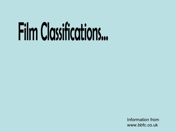Film Classifications... Information from www.bbfc.co.uk