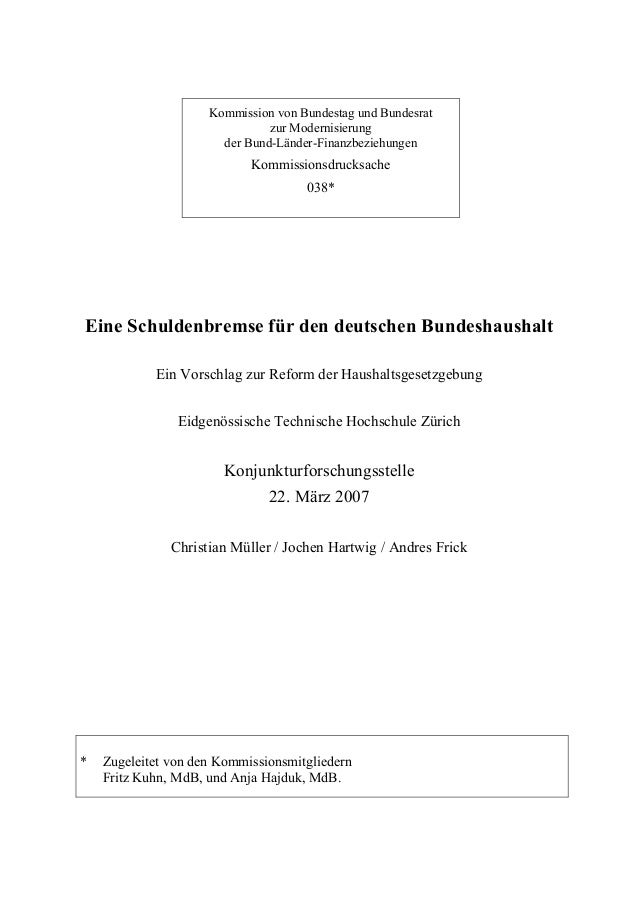 Kommission von Bundestag und Bundesrat zur Modernisierung der Bund-Länder-Finanzbeziehungen Kommissionsdrucksache 038* Ein...