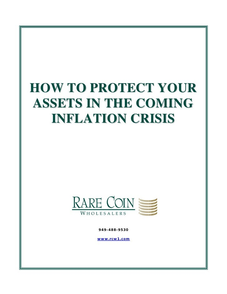 HOW TO PROTECT YOUR      ASSETS IN THE COMING        INFLATION CRISIS                                   949-488-9530      ...