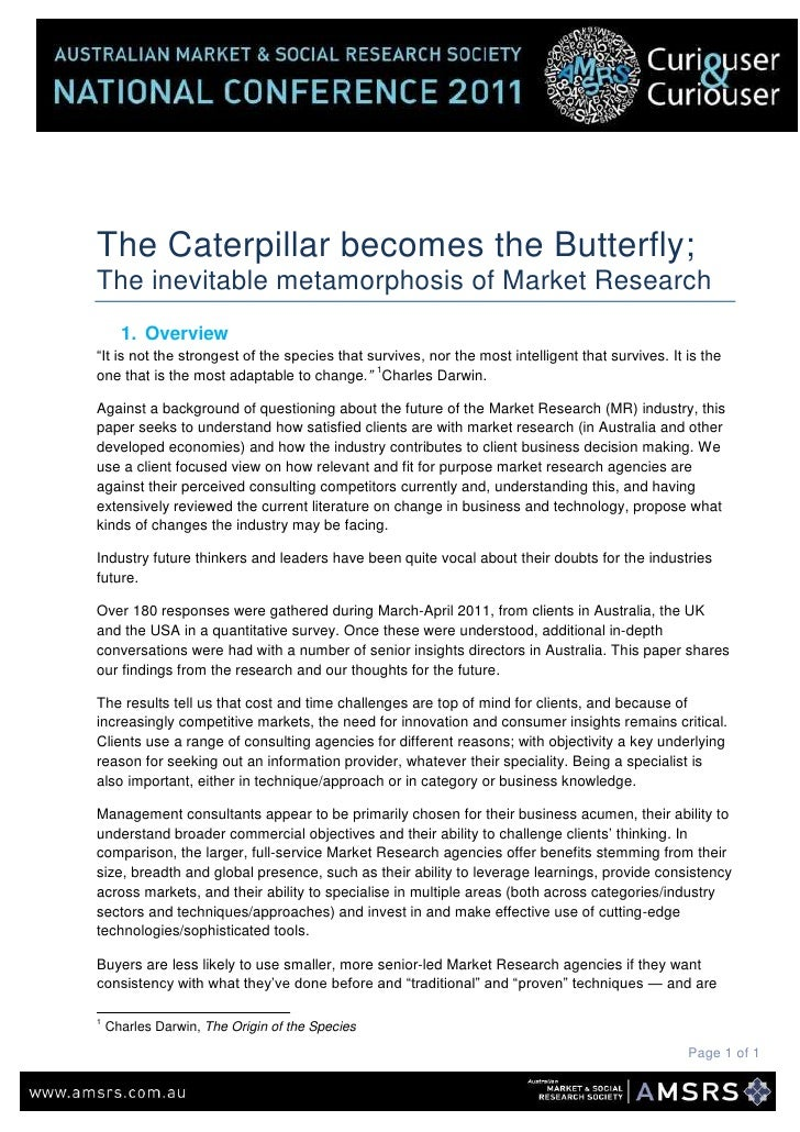 The Caterpillar becomes the Butterfly;<br />The inevitable metamorphosis of Market Research<br /><ul><li>Overview</li></ul...