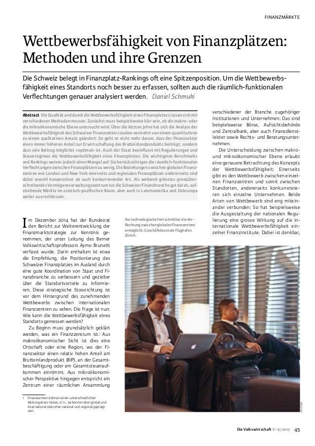 FINANZMÄRKTE Die Volkswirtschaft 8–9/2015 45 Wettbewerbsfähigkeit von Finanzplätzen: Methoden und ihre Grenzen Die Sch...