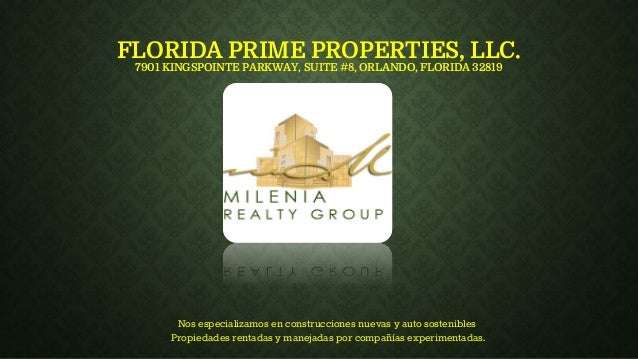 FLORIDA PRIME PROPERTIES, LLC. 7901 KINGSPOINTE PARKWAY, SUITE #8, ORLANDO, FLORIDA 32819 Nos especializamos en construcci...