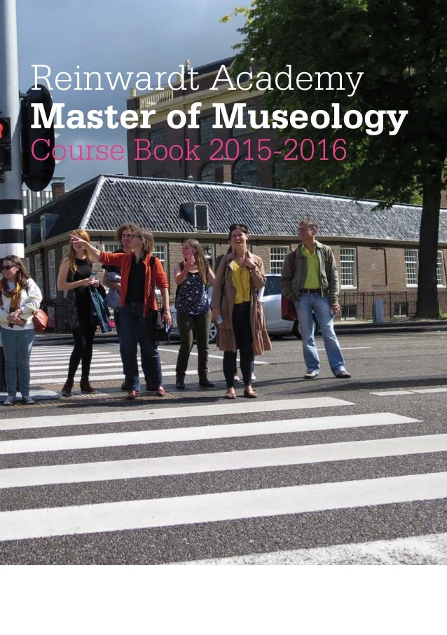 Reinwardt Academy Master of Museology Course Book 2015-2016