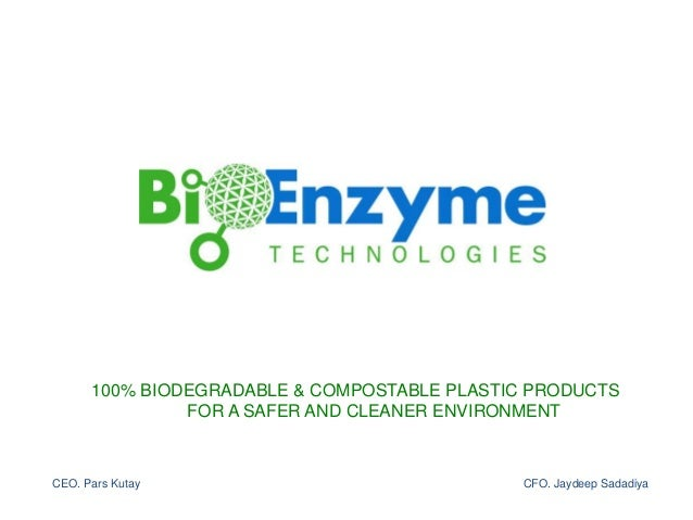 100% BIODEGRADABLE & COMPOSTABLE PLASTIC PRODUCTS FOR A SAFER AND CLEANER ENVIRONMENT FOR A SAFER AND CLEANER ENVIRONMENT ...