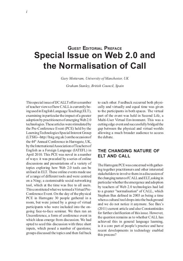 i Guest editorial Preface Special Issue on Web 2.0 and the Normalisation of Call Gary Motteram, University of Manchester, ...