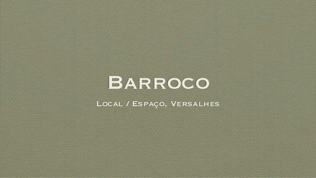 Barroco Local / Espaço, Versalhes