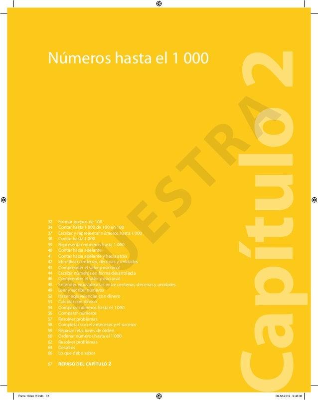 Números hasta el 1 000 Capítulo2 Formar grupos de 100 Contar hasta 1 000 de 100 en 100 Escribir y representar números hast...