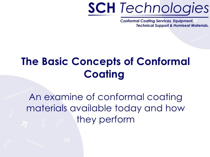The Basic Concepts of Conformal Coating  An examine of conformal coating materials available today and how they perform