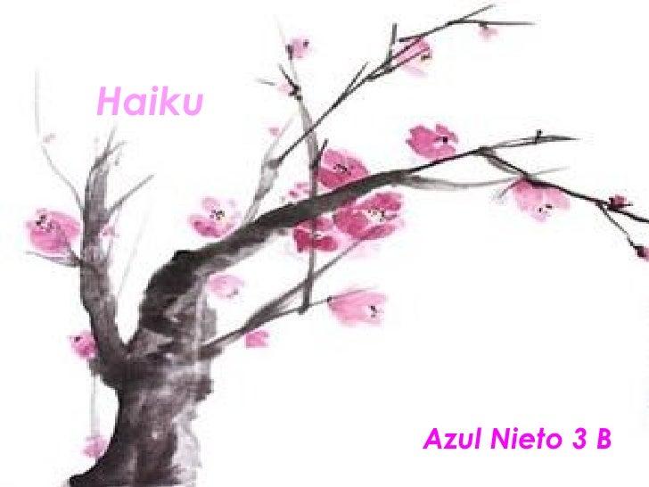 Haiku   Azul Nieto 3 B
