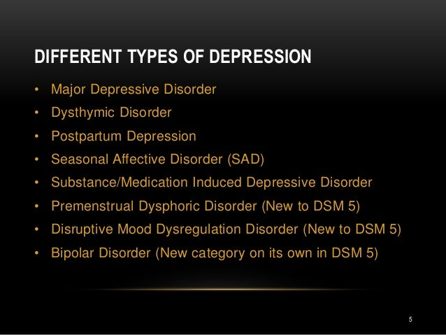 types of depression There are different types of depressive disorders symptoms can range from  relatively minor (but still disabling) through to very severe, so it's helpful to be  aware.