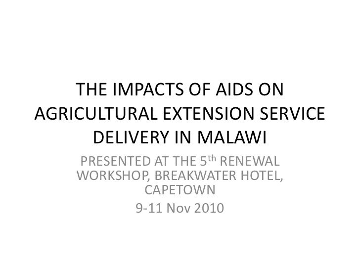 THE IMPACTS OF AIDS ON AGRICULTURAL EXTENSION SERVICE DELIVERY IN MALAWI<br />PRESENTED AT THE 5th RENEWAL  WORKSHOP, BREA...