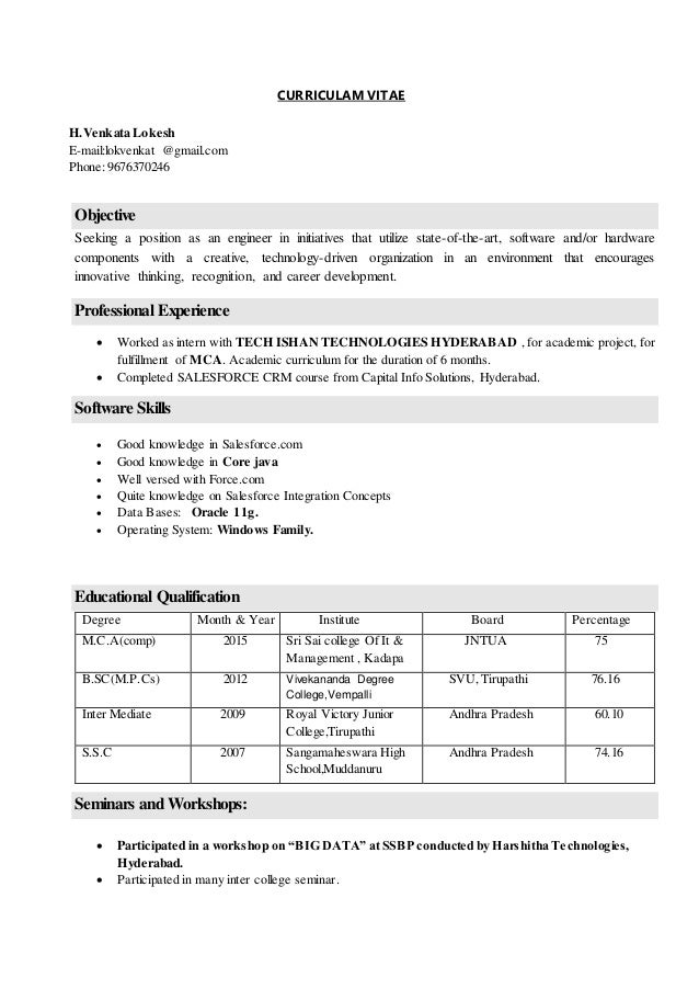 CURRICULAM VITAE H.Venkata Lokesh E-mail:lokvenkat @gmail.com Phone: 9676370246 Objective Seeking a position as an enginee...