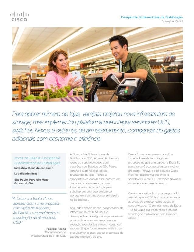 Companhia Sudamericana de Distribuição Varejo – Retail Para dobrar número de lojas, varejista projetou nova infraestrutura...