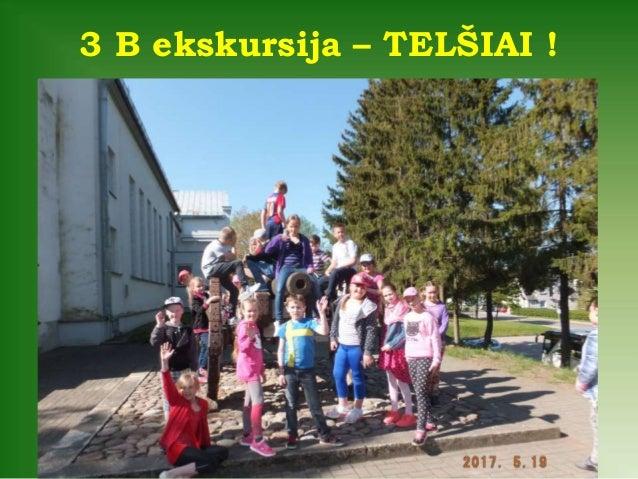 3 B ekskursija – TELŠIAI !