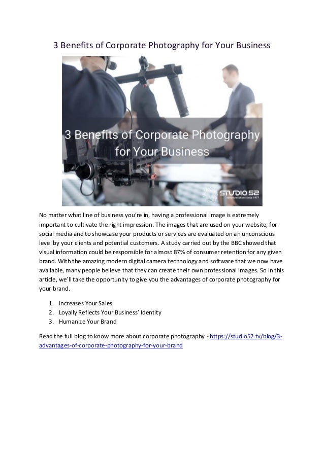3 Benefits of Corporate Photography for Your Business No matter what line of business you're in, having a professional ima...
