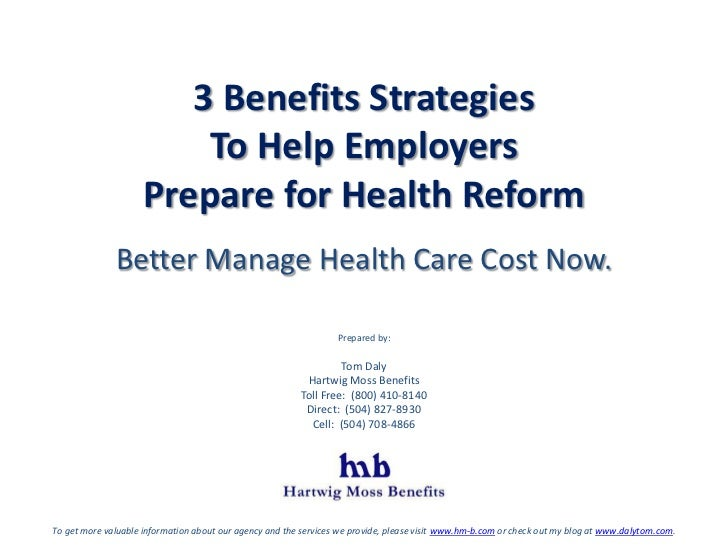 3 Benefits Strategies <br />To Help Employers <br />Prepare for Health Reform <br />Better Manage Health Care Cost Now.<br...